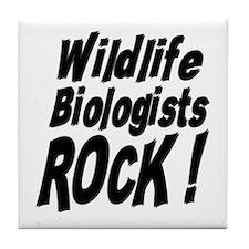 Wildlife Biologists Rock ! Tile Coaster