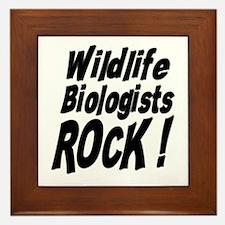 Wildlife Biologists Rock ! Framed Tile