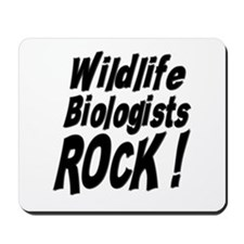 Wildlife Biologists Rock ! Mousepad