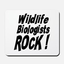 Wildlife Biologists Rock ! Mousepad