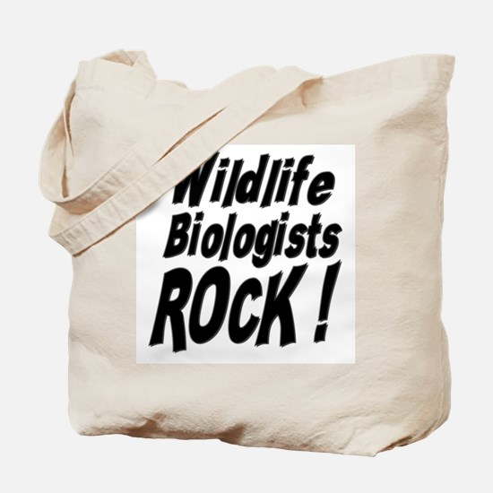 Wildlife Biologists Rock ! Tote Bag