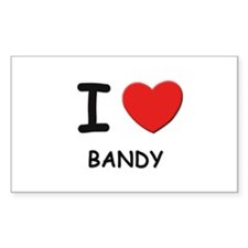 I love bandy Rectangle Decal