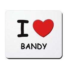 I love bandy  Mousepad