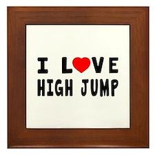 I Love High Jump Framed Tile
