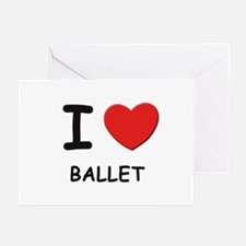 I love ballet  Greeting Cards (Pk of 10)