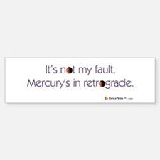 Mercury's in Retrograde Bumper Bumper Bumper Sticker