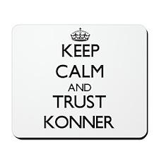 Keep Calm and TRUST Konner Mousepad