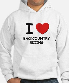 I love backcountry skiing Hoodie