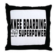 Knee Boarding Is My Superpower Throw Pillow