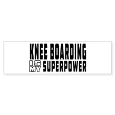 Knee Boarding Is My Superpower Bumper Sticker