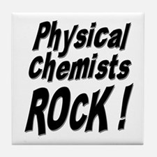 Physical Chemists Rock ! Tile Coaster