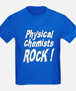 Physical Chemists Rock ! T