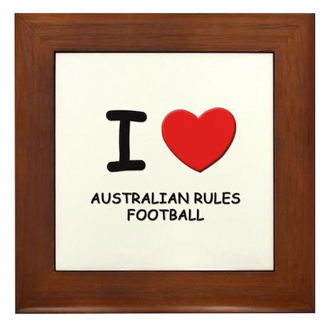 I love australian rules football Framed Tile