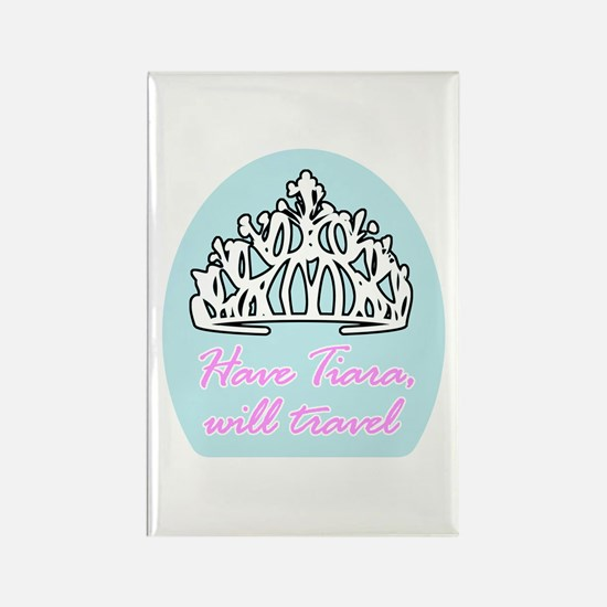 Have Tiara, Will Travel Rectangle Magnet