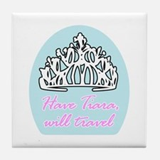 Have Tiara, Will Travel Tile Coaster