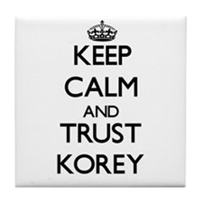 Keep Calm and TRUST Korey Tile Coaster