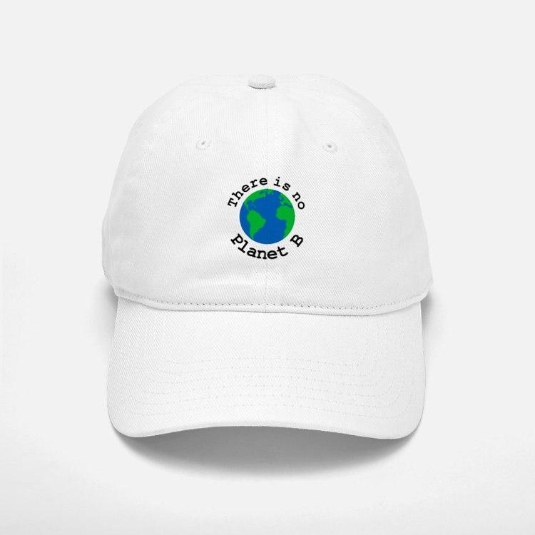 There is no Planet B Baseball Baseball Cap
