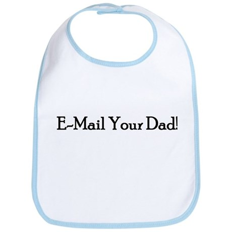 E-Mail Your Dad! Bib