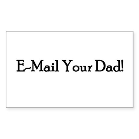 E-Mail Your Dad! Rectangle Sticker