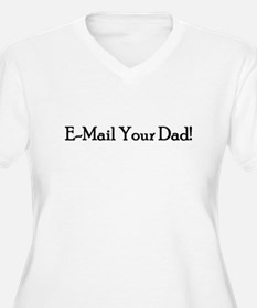 E-Mail Your Dad! T-Shirt