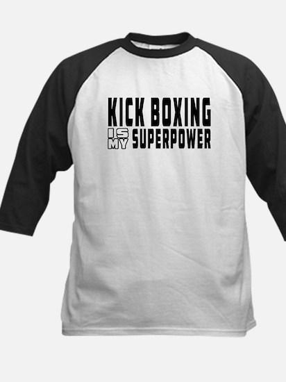 Kick Boxing Is My Superpower Kids Baseball Jersey