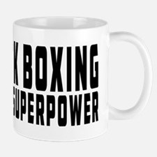 Kick Boxing Is My Superpower Mug