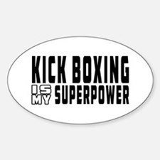 Kick Boxing Is My Superpower Decal