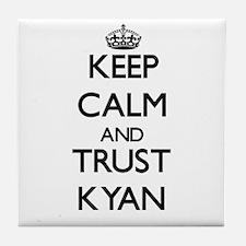 Keep Calm and TRUST Kyan Tile Coaster