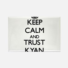 Keep Calm and TRUST Kyan Magnets