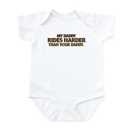 MY DADDY RIDES HARDER Infant Bodysuit