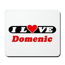 I Love Domenic Mousepad