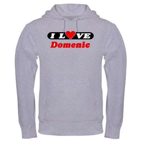 I Love Domenic Hooded Sweatshirt