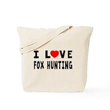 I Love Fox Hunting Tote Bag