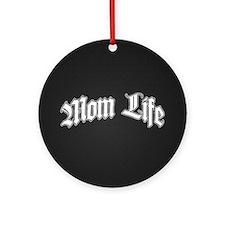Mom Life Round Ornament