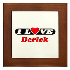 I Love Derick Framed Tile