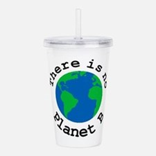 There is no Planet B Acrylic Double-wall Tumbler