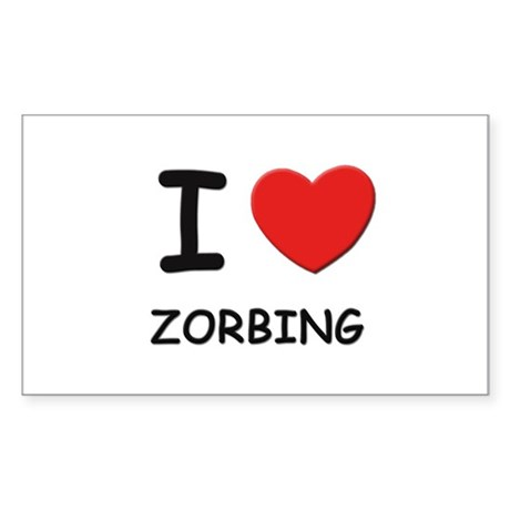 I love zorbing Rectangle Sticker