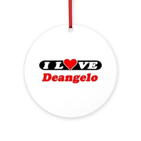 I Love Deangelo Ornament (Round)