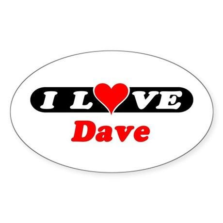I Love Dave Oval Sticker