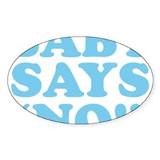"""When baby talks, baby says """"No!"""" Decal"""
