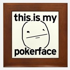 this is my pokerface Framed Tile
