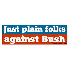 Just plain folks, not Bush Bumper Bumper Sticker