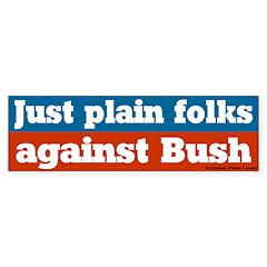 Just plain folks, not Bush Bumper Bumper Sticker