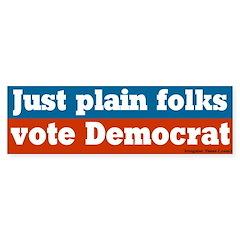 Just Plain Folks Democrat Bumper Bumper Sticker