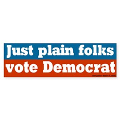 Just Plain Folks Democrat Bumper Bumper Sticker