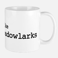 I like Eastern Meadowlarks Mug