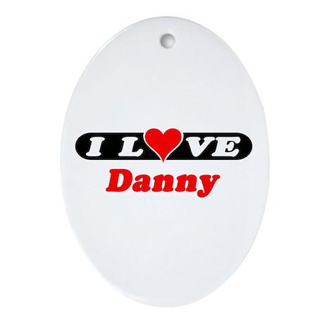 I Love Danny Oval Ornament
