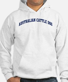 Australian Cattle Dog (blue) Hoodie