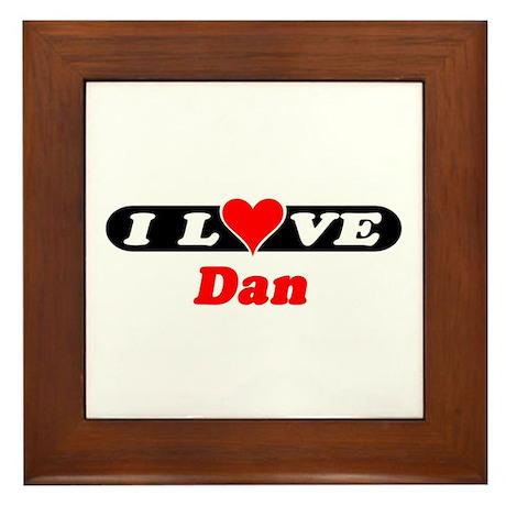 I Love Dan Framed Tile