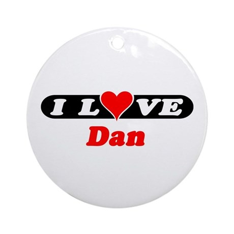 I Love Dan Ornament (Round)
